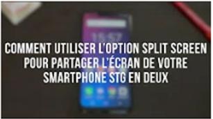 Comment utiliser l'option Split Screen pour partager l'écran de votre smartphone STG en deux